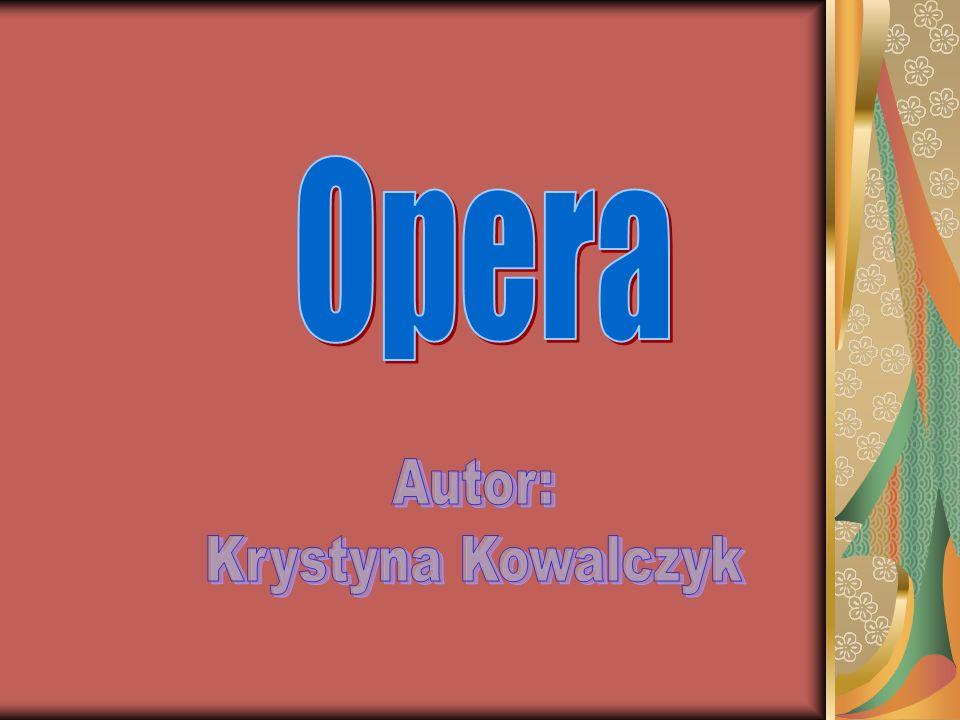 Opera Autor: Krystyna Kowalczyk