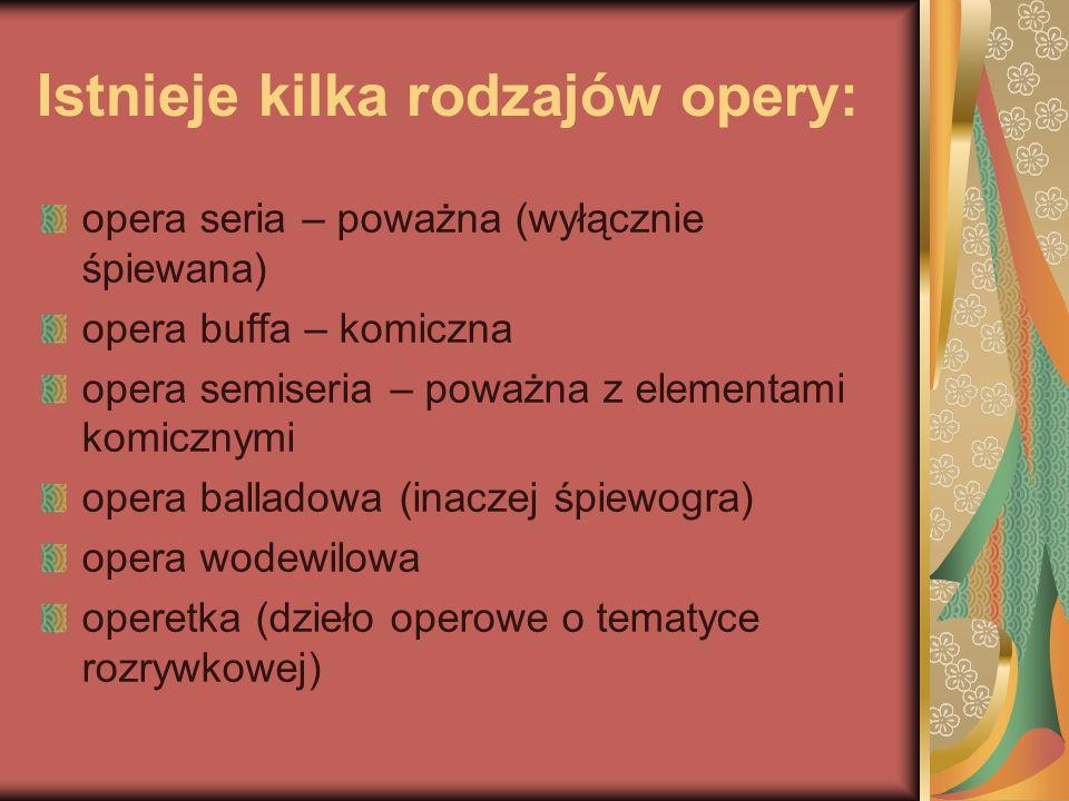 Istnieje kilka rodzajów opery: