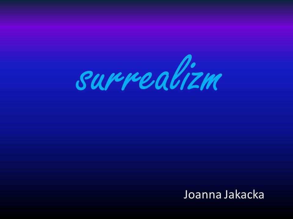surrealizm Joanna Jakacka