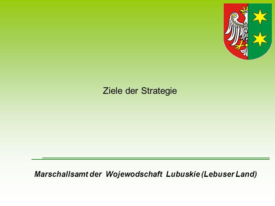 Ziele der Strategie Marschallsamt der Wojewodschaft Lubuskie (Lebuser Land)