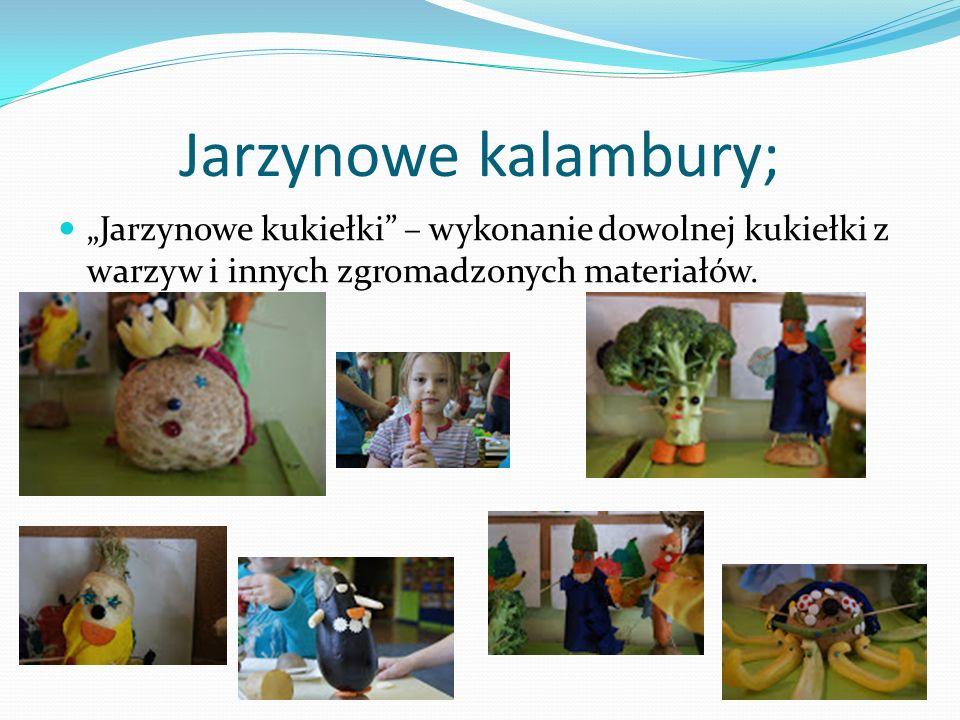 """Jarzynowe kalambury; """"Jarzynowe kukiełki – wykonanie dowolnej kukiełki z warzyw i innych zgromadzonych materiałów."""