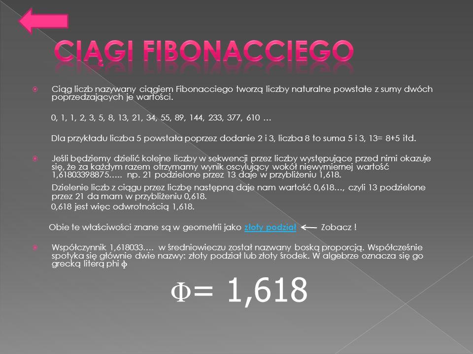 Ciągi FibonacciegoCiąg liczb nazywany ciągiem Fibonacciego tworzą liczby naturalne powstałe z sumy dwóch poprzedzających je wartości.