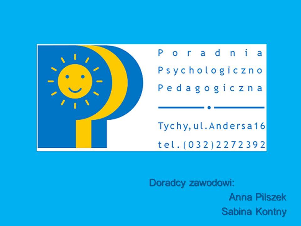Doradcy zawodowi: Anna Pilszek Sabina Kontny