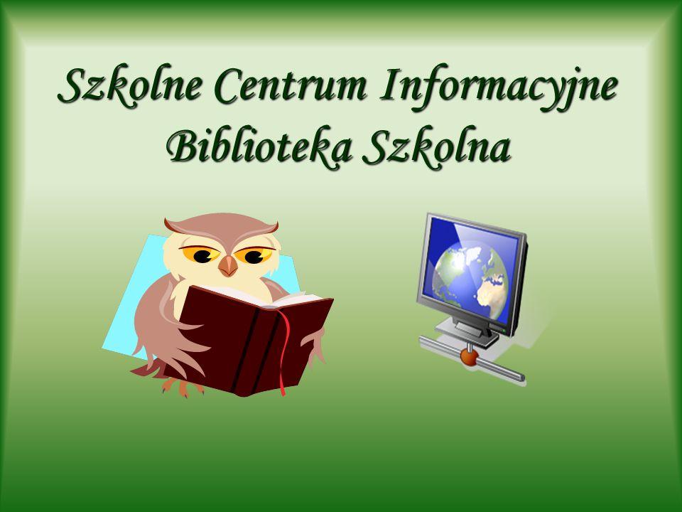 Szkolne Centrum Informacyjne Biblioteka Szkolna