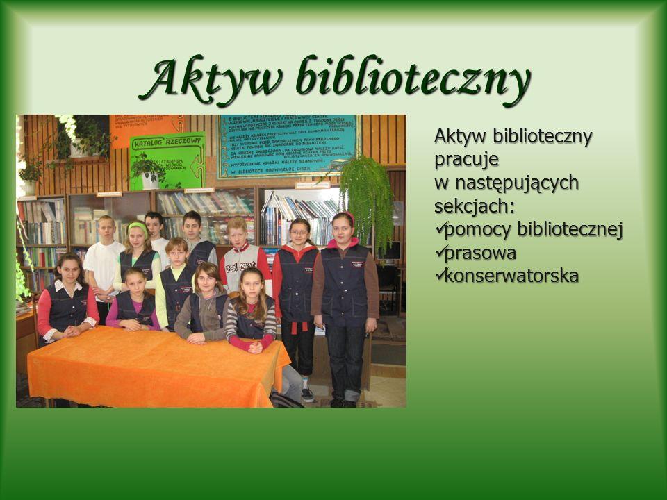 Aktyw biblioteczny Aktyw biblioteczny pracuje w następujących sekcjach: pomocy bibliotecznej.