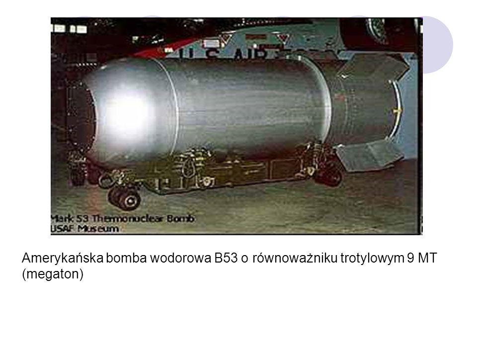 Amerykańska bomba wodorowa B53 o równoważniku trotylowym 9 MT (megaton)