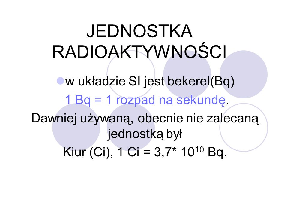 JEDNOSTKA RADIOAKTYWNOŚCI