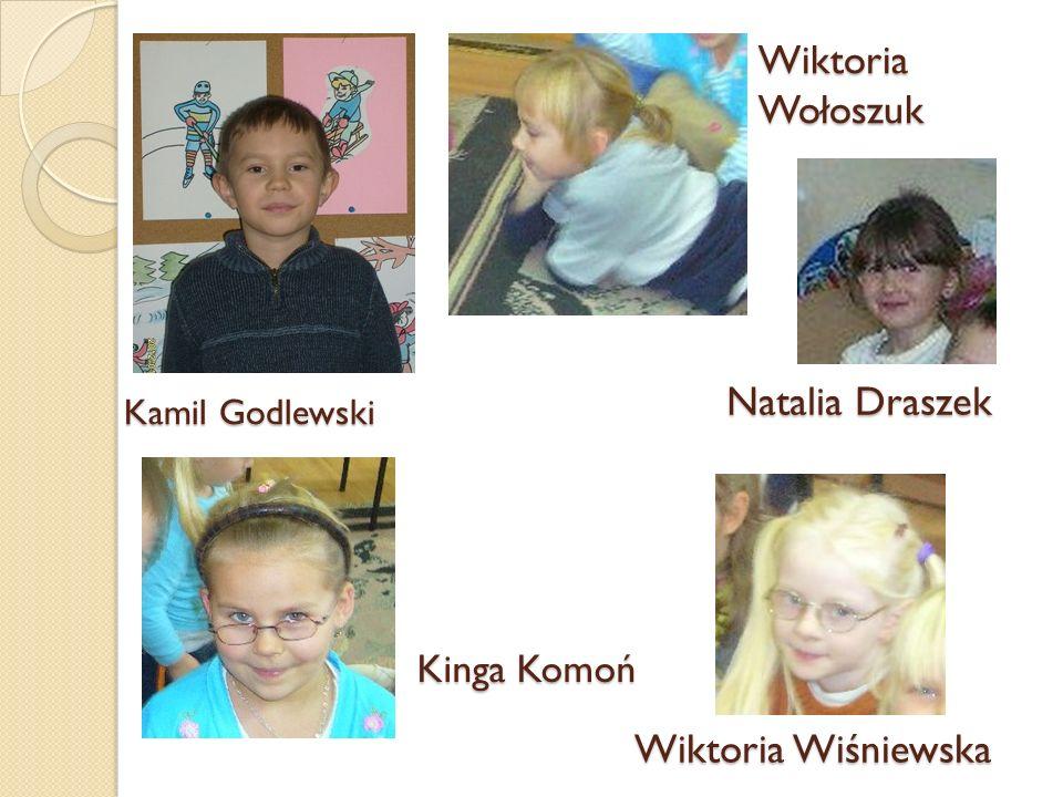Wiktoria Wołoszuk Natalia Draszek Wiktoria Wiśniewska Kinga Komoń