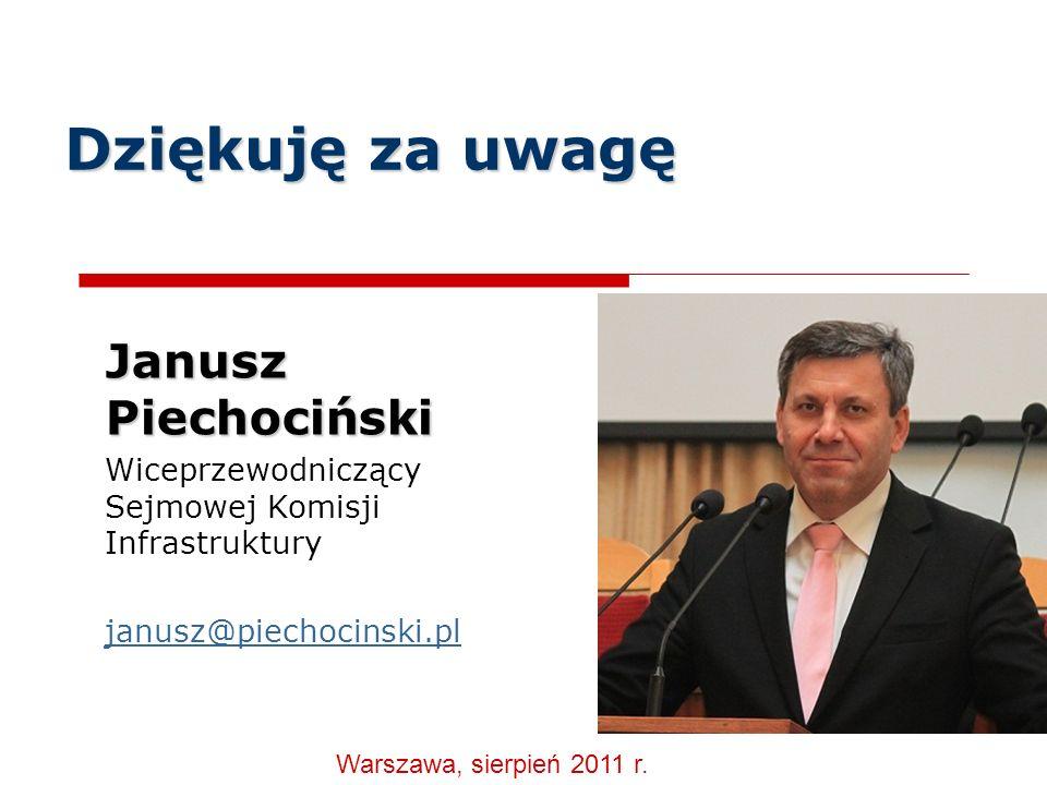 Dziękuję za uwagę Janusz Piechociński