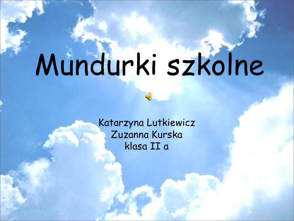 Katarzyna Lutkiewicz Zuzanna Kurska klasa II a