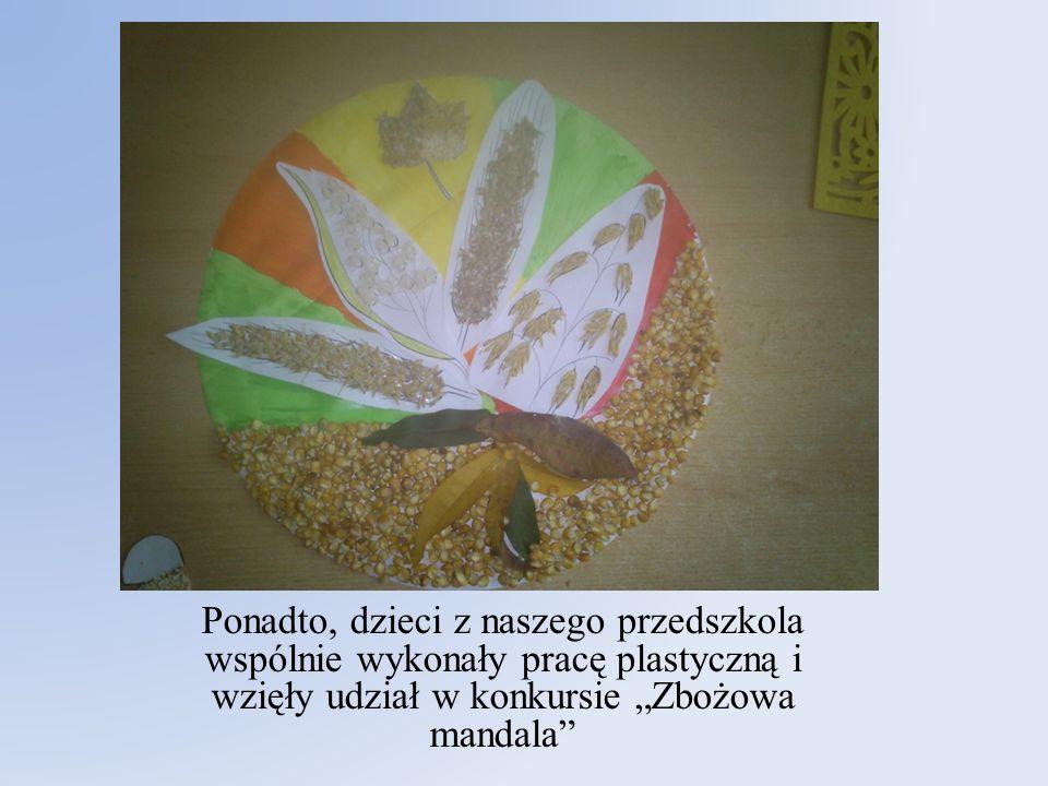 """Ponadto, dzieci z naszego przedszkola wspólnie wykonały pracę plastyczną i wzięły udział w konkursie """"Zbożowa mandala"""