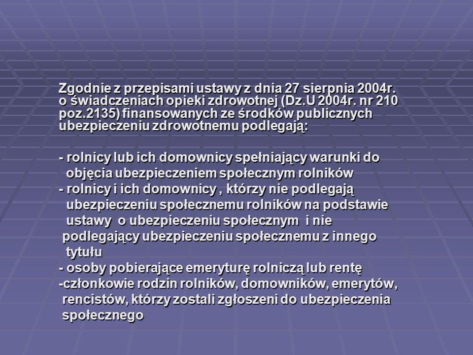 Zgodnie z przepisami ustawy z dnia 27 sierpnia 2004r