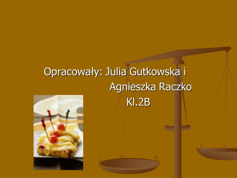 Opracowały: Julia Gutkowska i