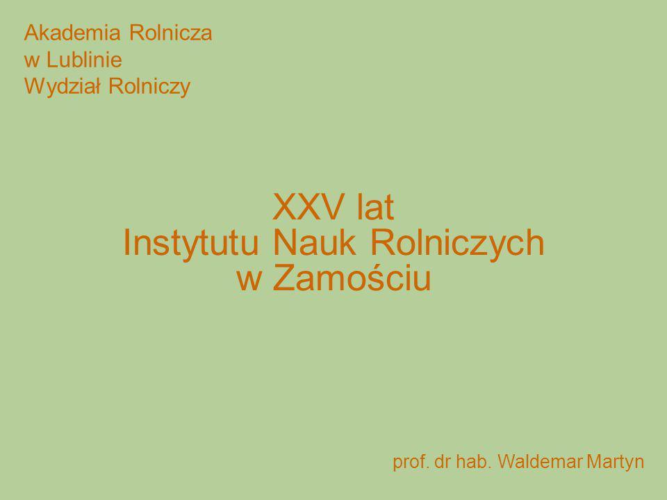 Akademia Rolnicza w Lublinie Wydział Rolniczy