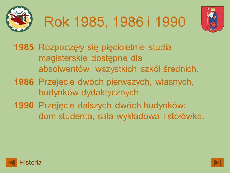 Rok 1985, 1986 i 1990 1985 Rozpoczęły się pięcioletnie studia magisterskie dostępne dla absolwentów wszystkich szkół średnich.
