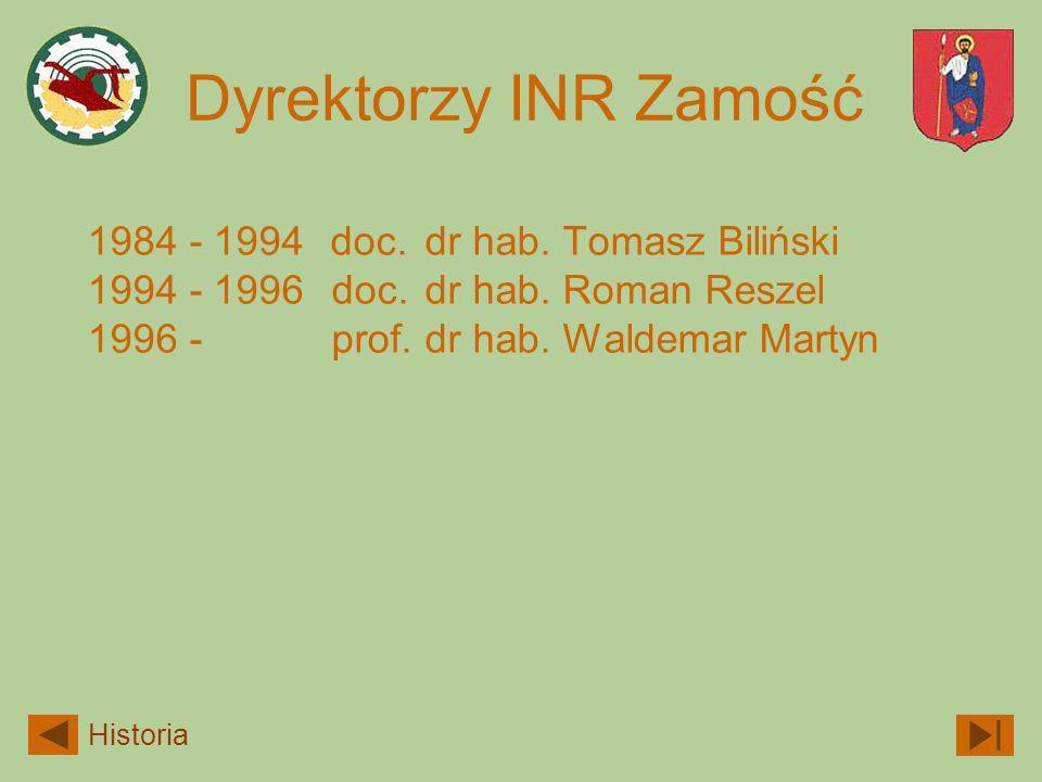 Dyrektorzy INR Zamość 1984 - 1994 1994 - 1996 1996 -