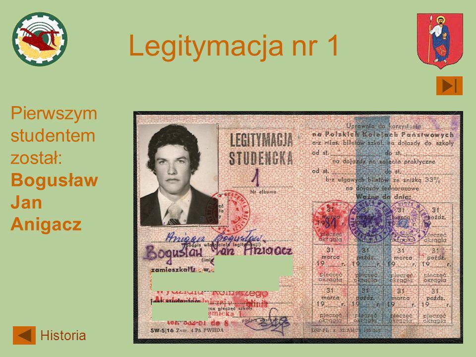 Legitymacja nr 1 Pierwszym studentem został: Bogusław Jan Anigacz