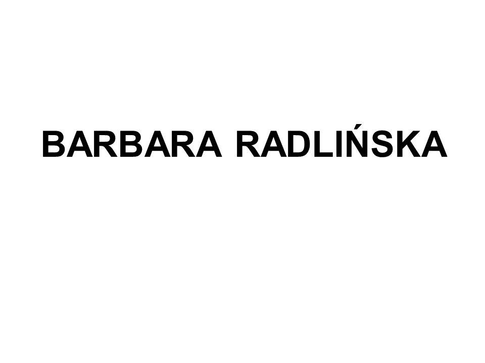 BARBARA RADLIŃSKA