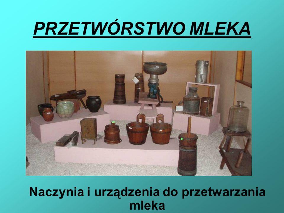 Naczynia i urządzenia do przetwarzania mleka