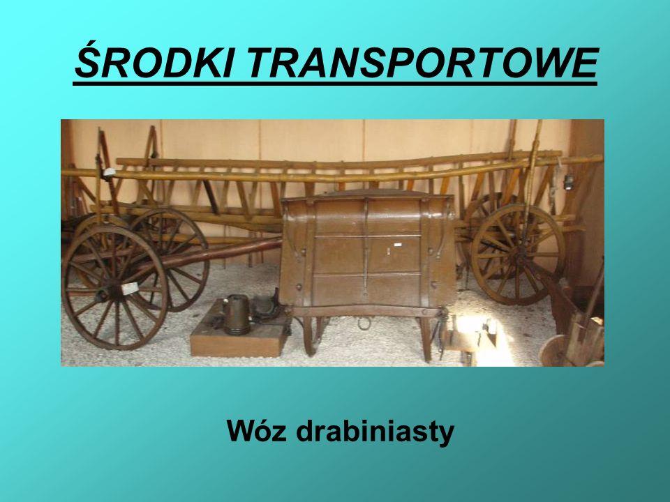 ŚRODKI TRANSPORTOWE Wóz drabiniasty