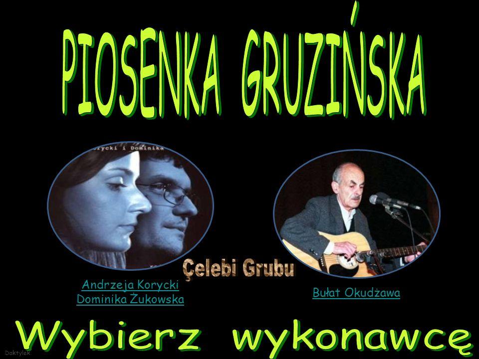 PIOSENKA GRUZIŃSKA Wybierz wykonawcę Çelebi Grubu Andrzeja Korycki