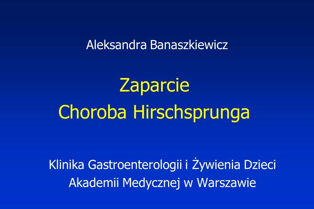 Aleksandra Banaszkiewicz Zaparcie Choroba Hirschsprunga