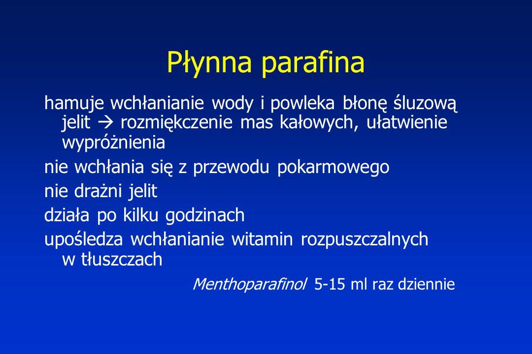 Płynna parafina hamuje wchłanianie wody i powleka błonę śluzową jelit  rozmiękczenie mas kałowych, ułatwienie wypróżnienia.