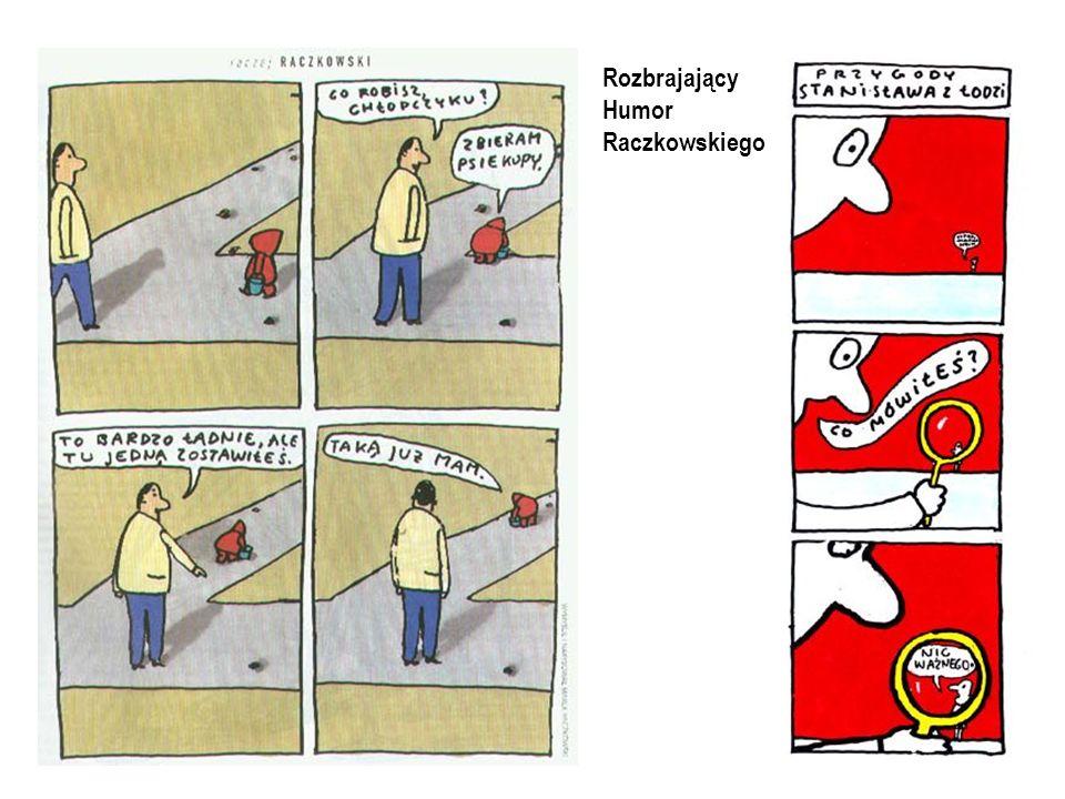 Rozbrajający Humor Raczkowskiego