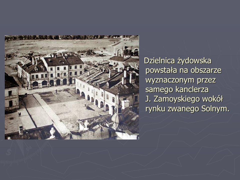 Dzielnica żydowska powstała na obszarze wyznaczonym przez samego kanclerza J.