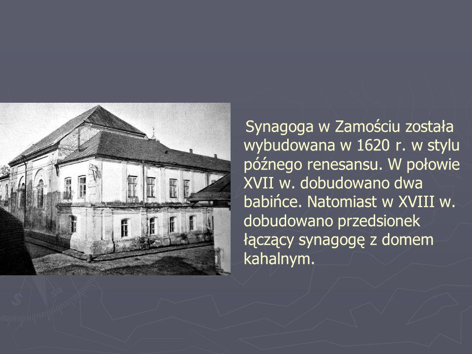 Synagoga w Zamościu została wybudowana w 1620 r