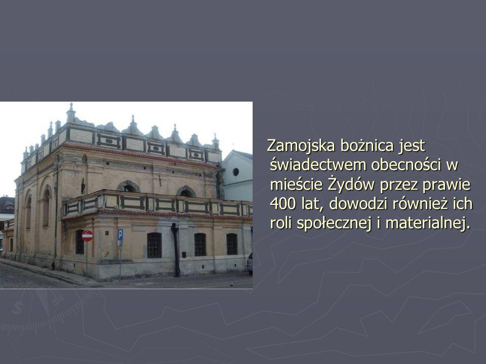 Zamojska bożnica jest świadectwem obecności w mieście Żydów przez prawie 400 lat, dowodzi również ich roli społecznej i materialnej.
