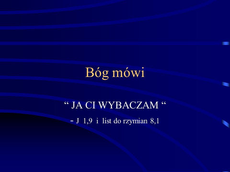 JA CI WYBACZAM - J 1,9 i list do rzymian 8,1