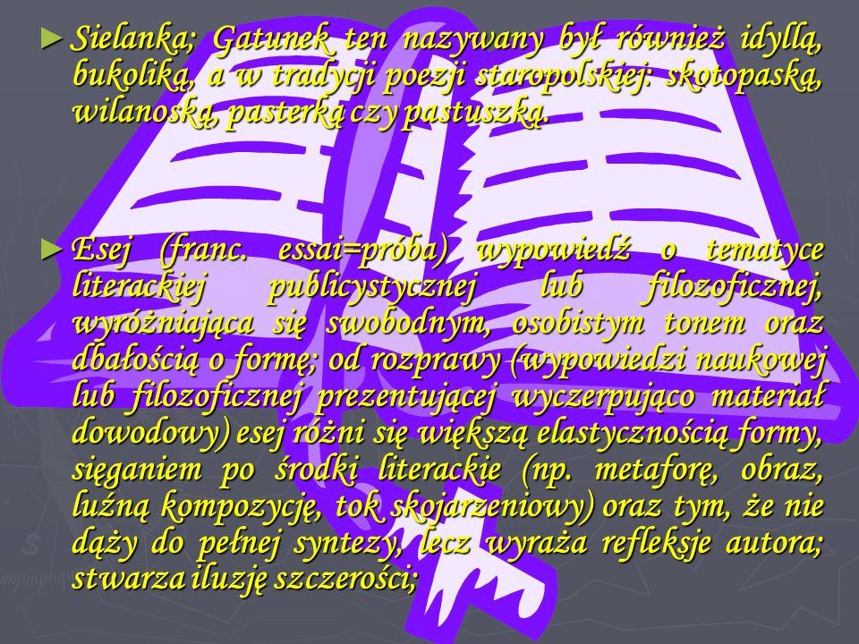 Sielanka; Gatunek ten nazywany był również idyllą, bukoliką, a w tradycji poezji staropolskiej: skotopaską, wilanoską, pasterką czy pastuszką.
