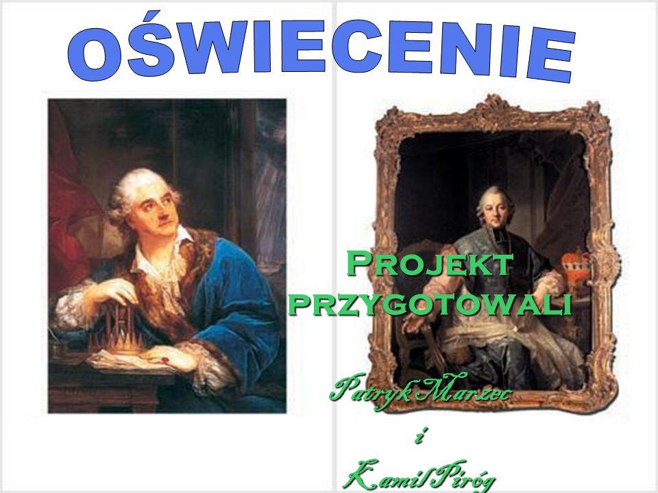 OŚWIECENIE Projekt przygotowali Patryk Marzec i Kamil Piróg