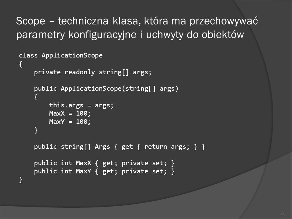 Scope – techniczna klasa, która ma przechowywać parametry konfiguracyjne i uchwyty do obiektów