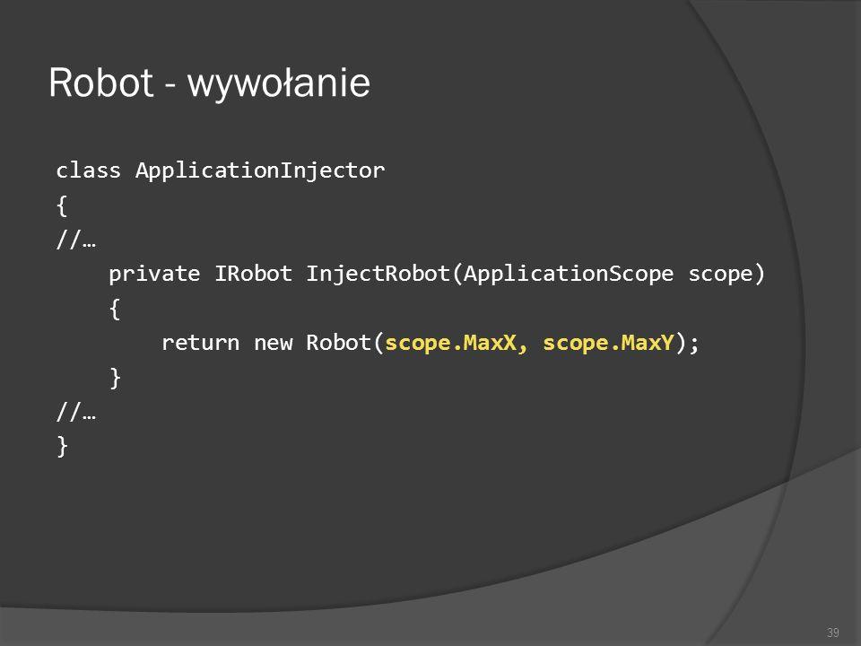 Robot - wywołanie class ApplicationInjector { //…