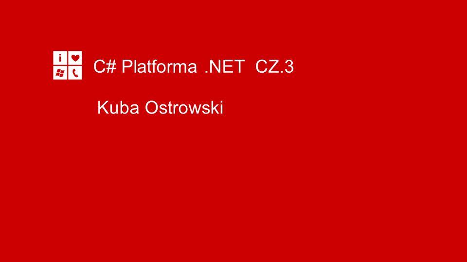 C# Platforma .NET CZ.3 Kuba Ostrowski