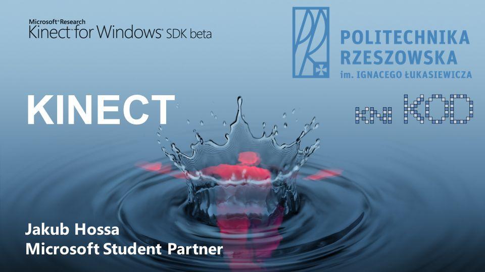 KINECT Jakub Hossa Microsoft Student Partner