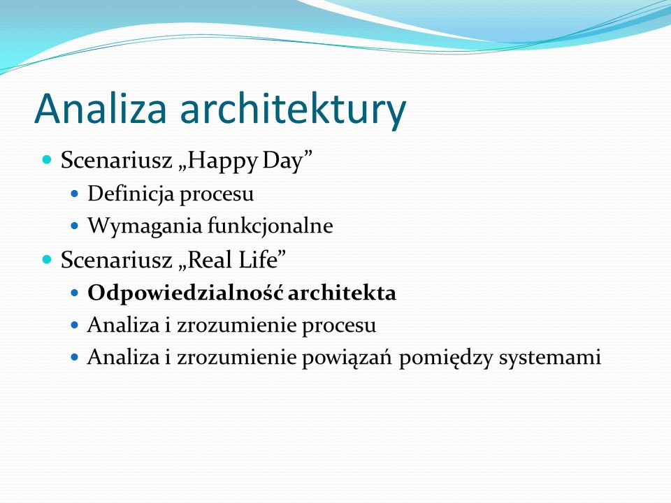 """Analiza architektury Scenariusz """"Happy Day Scenariusz """"Real Life"""