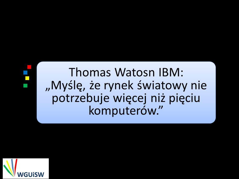 """Thomas Watosn IBM: """"Myślę, że rynek światowy nie potrzebuje więcej niż pięciu komputerów."""