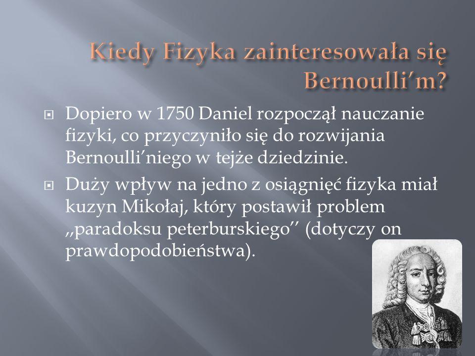 Kiedy Fizyka zainteresowała się Bernoulli'm