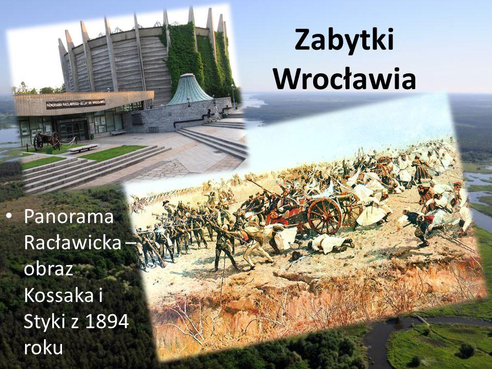Zabytki Wrocławia Panorama Racławicka – obraz Kossaka i Styki z 1894 roku