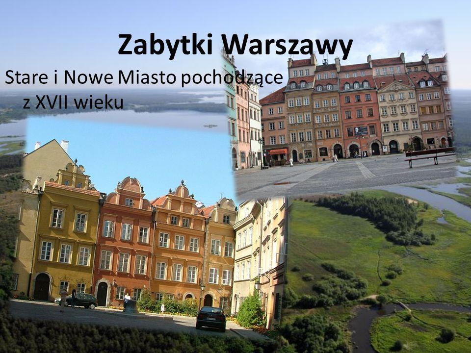 Zabytki Warszawy Stare i Nowe Miasto pochodzące z XVII wieku