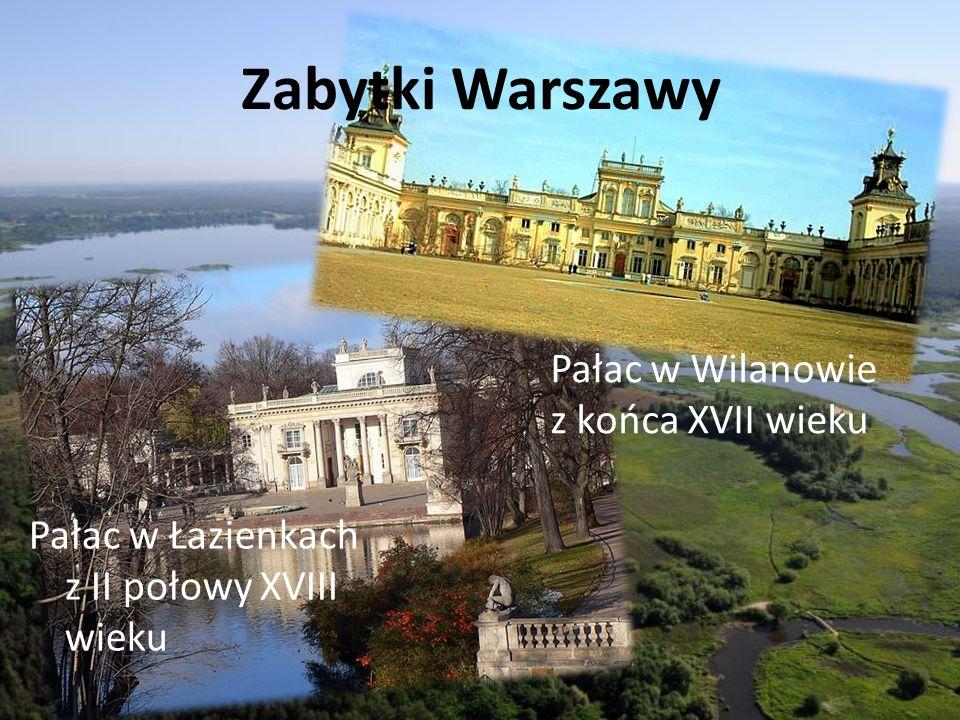 Zabytki Warszawy Pałac w Wilanowie z końca XVII wieku