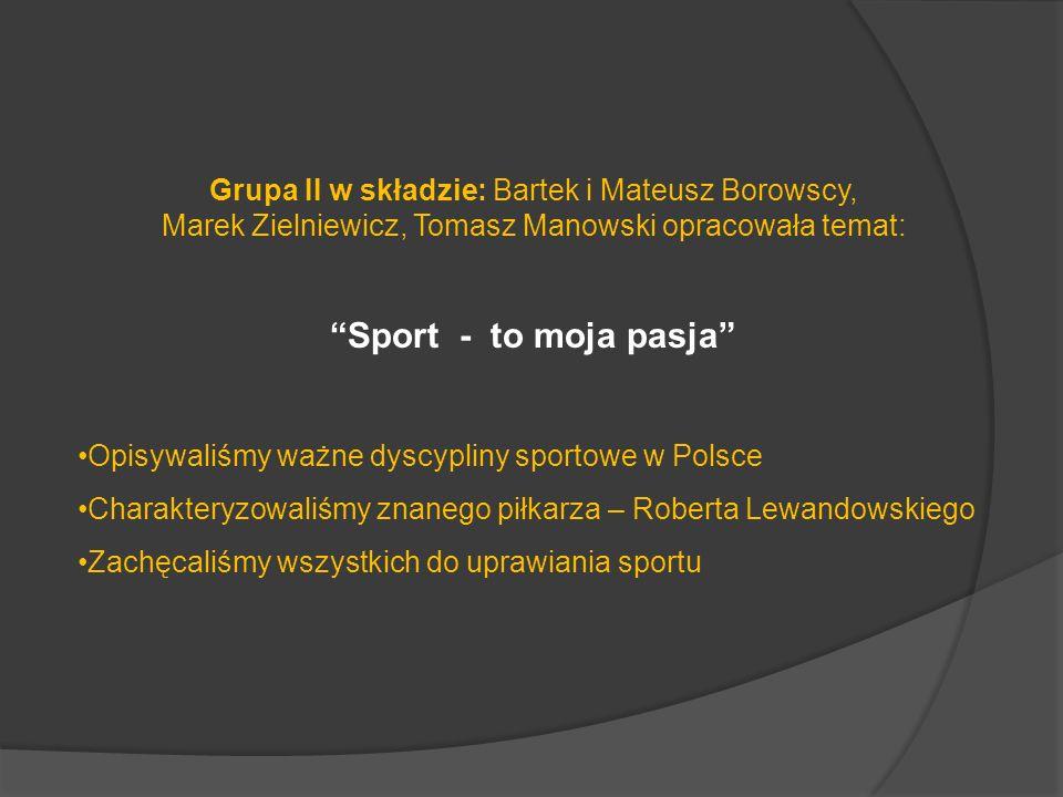 Grupa II w składzie: Bartek i Mateusz Borowscy,