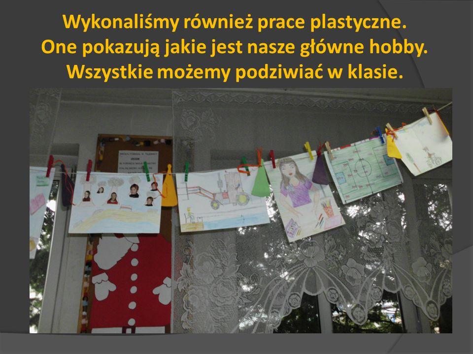 Wykonaliśmy również prace plastyczne.