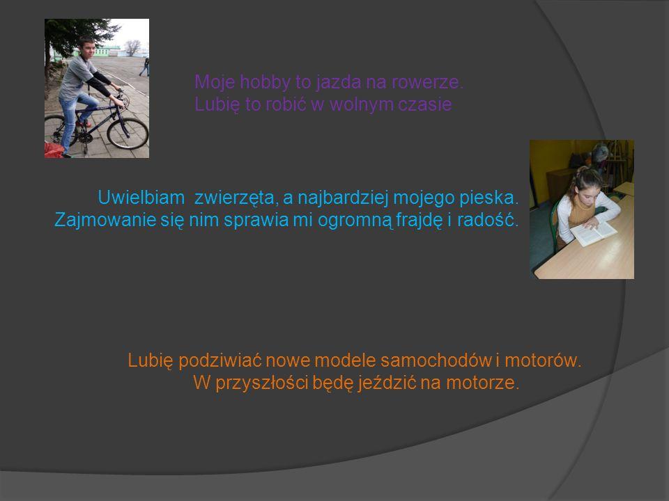 Moje hobby to jazda na rowerze. Lubię to robić w wolnym czasie