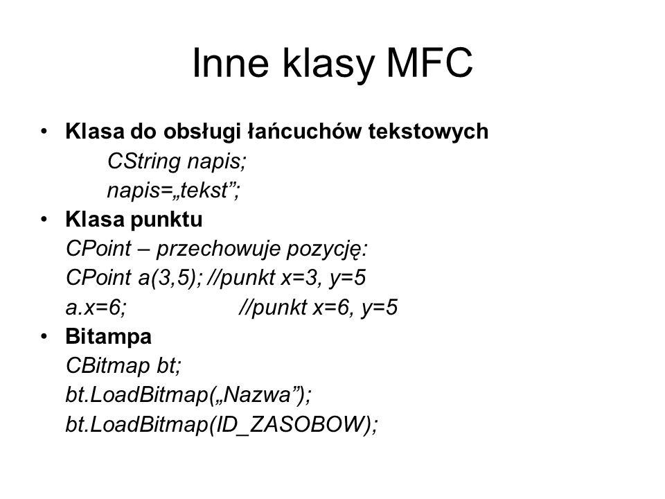 Inne klasy MFC Klasa do obsługi łańcuchów tekstowych CString napis;