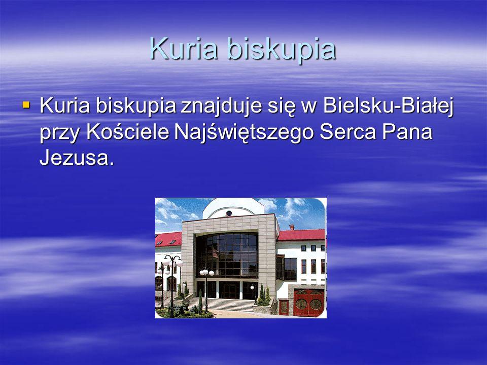 Kuria biskupia Kuria biskupia znajduje się w Bielsku-Białej przy Kościele Najświętszego Serca Pana Jezusa.