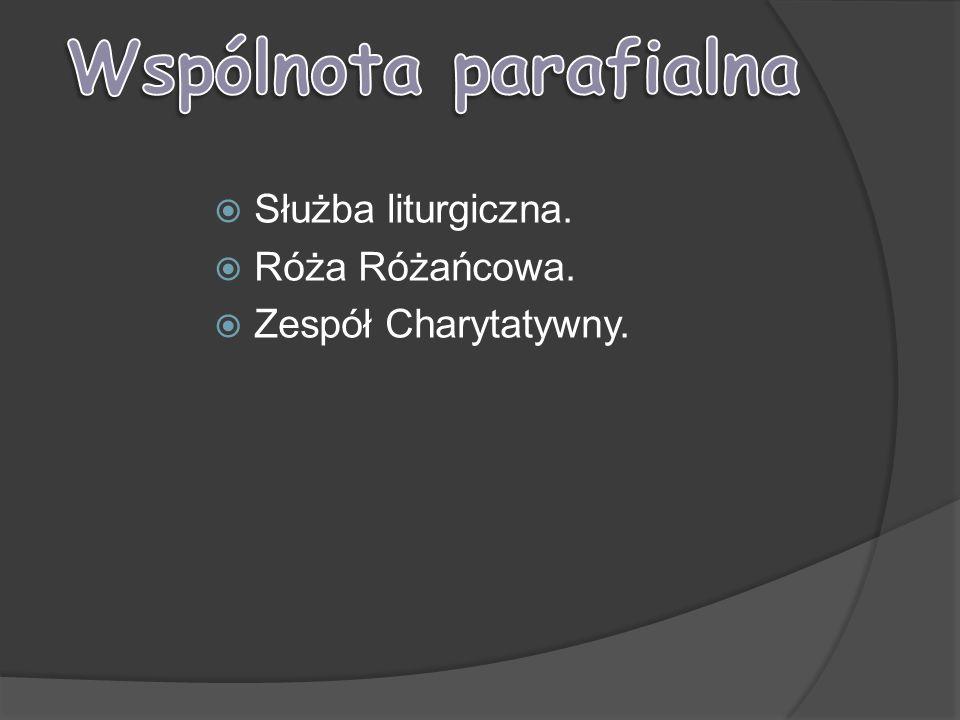 Wspólnota parafialna Służba liturgiczna. Róża Różańcowa.